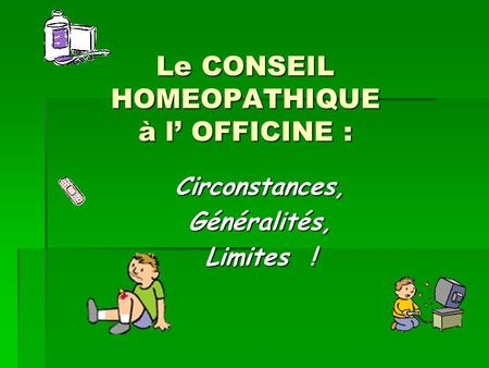 Le CONSEIL HOMEOPATHIQUE à l' OFFICINE :