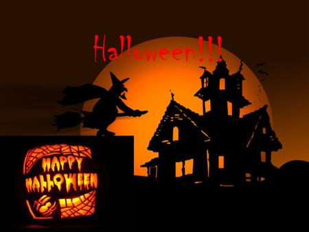 Halloween!!!. HAPPY HALLOWE'EN !!! On 31st October, the night before All Saints' Day, Americans, Scots and Irish people celebrate Hallowe'en : they dress.
