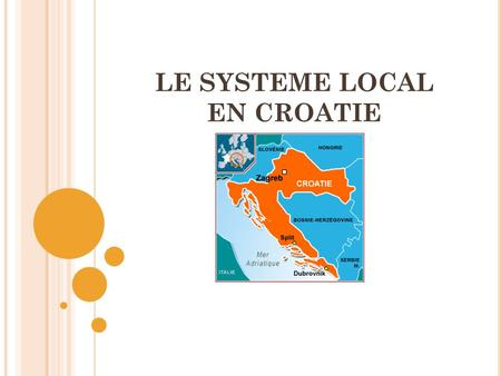 LE SYSTEME LOCAL EN CROATIE