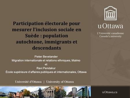 Participation électorale pour mesurer linclusion sociale en Suède : population autochtone, immigrants et descendants Pieter Bevelander Migration internationale.