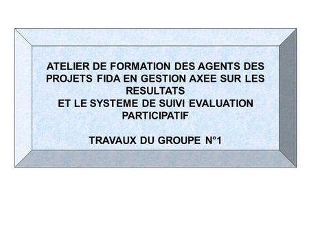ET LE SYSTEME DE SUIVI EVALUATION PARTICIPATIF