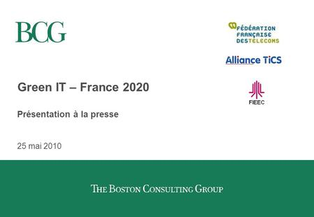 Green IT – France 2020 Présentation à la presse 25 mai 2010.