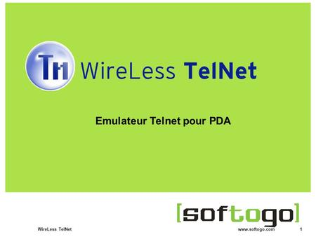 1WireLess TelNet www.softogo.com Emulateur Telnet pour PDA.