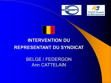 INTERVENTION DU REPRESENTANT DU SYNDICAT BELGE / FEDERGON Ann CATTELAIN.