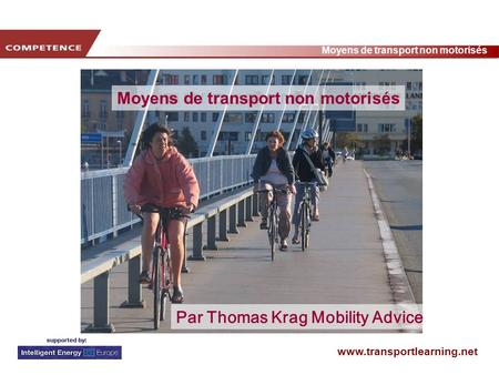 Www.transportlearning.net Moyens de transport non motorisés Par Thomas Krag Mobility Advice.