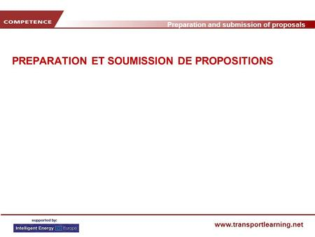 Preparation and submission of proposals www.transportlearning.net PREPARATION ET SOUMISSION DE PROPOSITIONS.