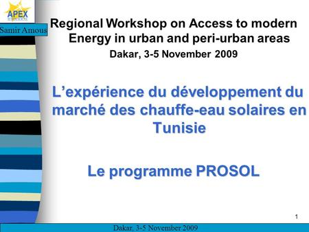 Dakar, 3-5 November 2009 1 Regional Workshop on Access to modern Energy in urban and peri-urban areas Dakar, 3-5 November 2009 Lexpérience du développement.