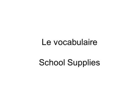 Le vocabulaire School Supplies. une table une craie.