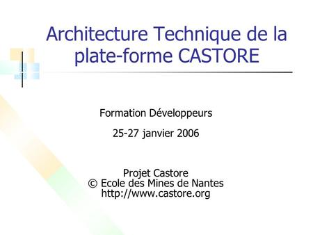 Architecture Technique de la plate-forme CASTORE