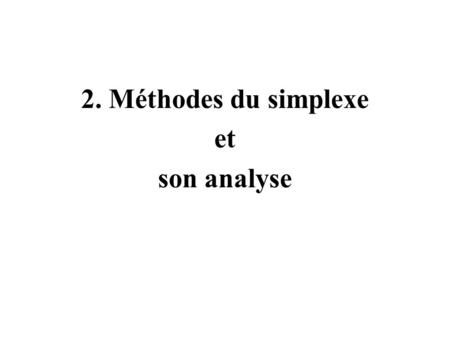 2. Méthodes du simplexe et son analyse. Transformation de max en min.