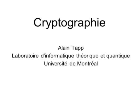 Cryptographie Alain Tapp
