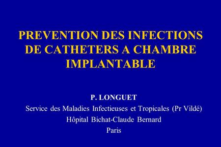 PREVENTION DES INFECTIONS DE CATHETERS A CHAMBRE IMPLANTABLE
