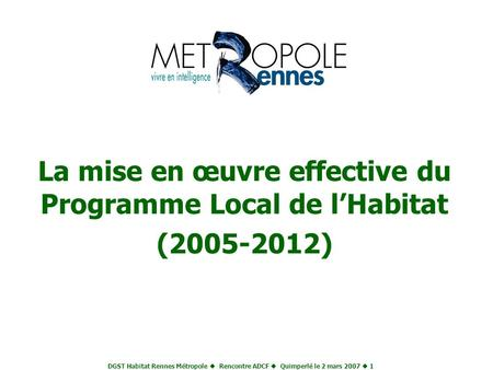 La mise en œuvre effective du Programme Local de l'Habitat ( )
