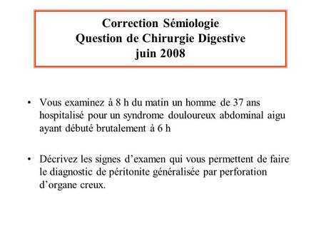 Correction Sémiologie Question de Chirurgie Digestive juin 2008