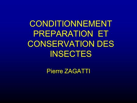 CONDITIONNEMENT PREPARATION ET CONSERVATION DES INSECTES