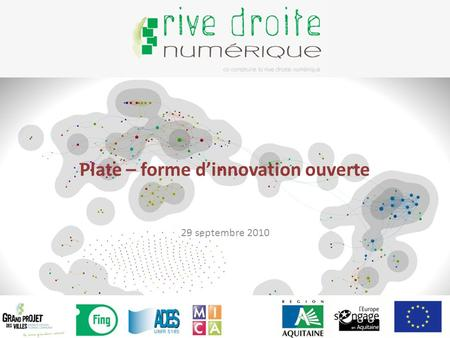 Plate – forme dinnovation ouverte 29 septembre 2010.