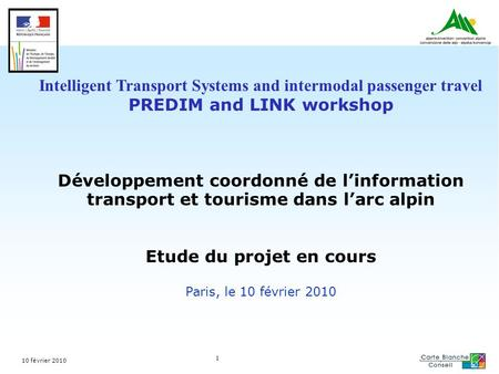 10 février 2010 1 Intelligent Transport Systems and intermodal passenger travel PREDIM and LINK workshop Développement coordonné de linformation transport.