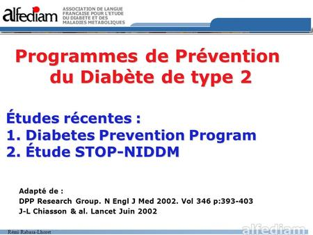 Études récentes : 1. Diabetes Prevention Program 2. Étude STOP-NIDDM