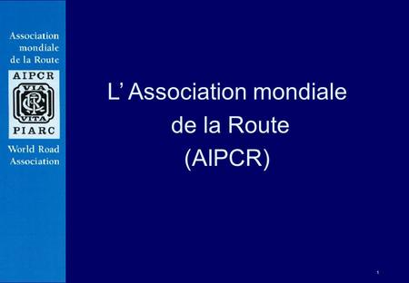 L' Association mondiale de la Route (AIPCR)