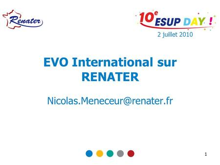 1 EVO International sur RENATER 2 juillet 2010.