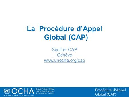 La Procédure d'Appel Global (CAP)