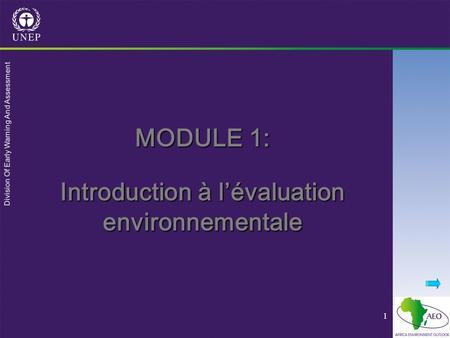 Division Of Early Warning And Assessment 1 MODULE 1: Introduction à lévaluation environnementale.