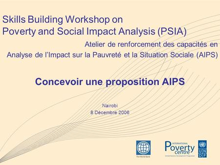 Skills Building Workshop on Poverty and Social Impact Analysis (PSIA) Atelier de renforcement des capacités en Analyse de lImpact sur la Pauvreté et la.