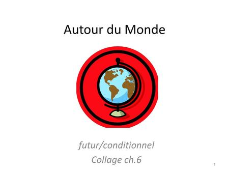Autour du Monde futur/conditionnel Collage ch.6 1.