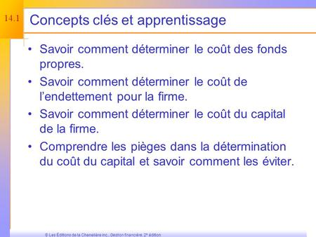 © 2003 The McGraw-Hill Companies, Inc. All rights reserved. Le coût du capital Chapitre 14.
