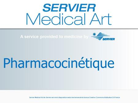 Pharmacocinétique.