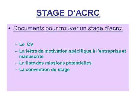STAGE D'ACRC Documents pour trouver un stage d'acrc: Le CV