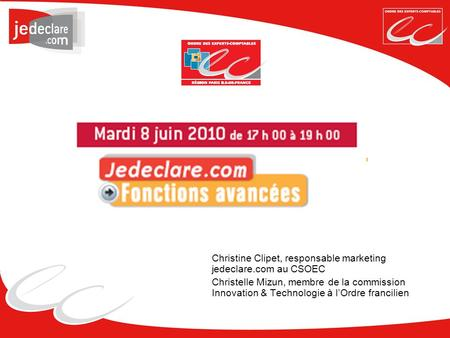 Christine Clipet, responsable marketing jedeclare.com au CSOEC Christelle Mizun, membre de la commission Innovation & Technologie à lOrdre francilien.