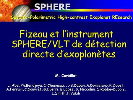 Spectro-Polarimetric High-contrast Exoplanet REsearch