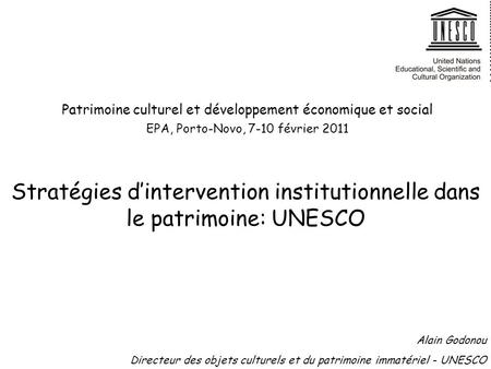 Stratégies d'intervention institutionnelle dans le patrimoine: UNESCO