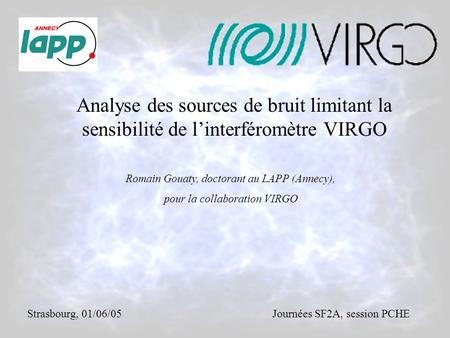 Romain Gouaty, doctorant au LAPP (Annecy), pour la collaboration VIRGO