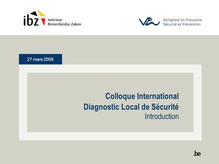 27 mars 2008 Colloque International Diagnostic Local de Sécurité Introduction.