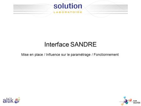 Interface SANDRE Mise en place / Influence sur le paramétrage / Fonctionnement.