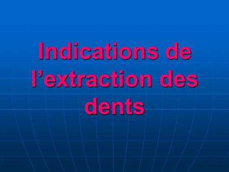 Indications de l'extraction des dents