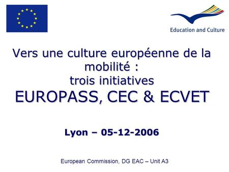 European Commission, DG EAC – Unit A3