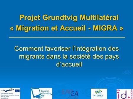projet grundtvig multilat ral migration et accueil migra livret dint gration des migrants. Black Bedroom Furniture Sets. Home Design Ideas