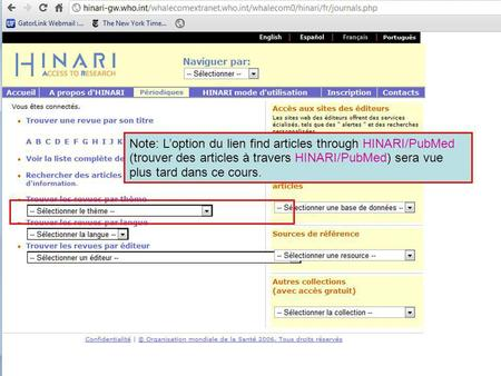 Note: Loption du lien find articles through HINARI/PubMed (trouver des articles à travers HINARI/PubMed) sera vue plus tard dans ce cours.