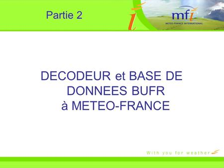 DECODEUR et BASE DE DONNEES BUFR à METEO-FRANCE
