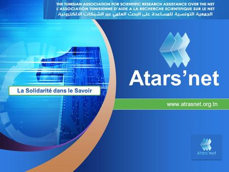 LOGO Add your company slogan Atarsnet www.atrasnet.org.tn.