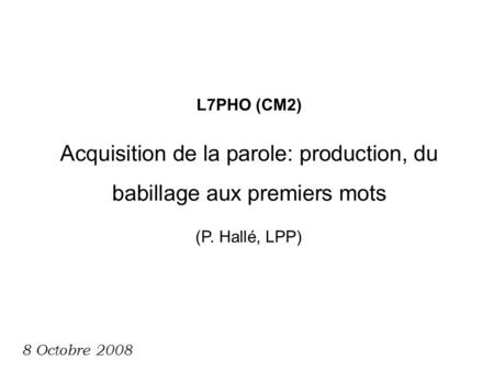 Acquisition de la parole: production, du babillage aux premiers mots