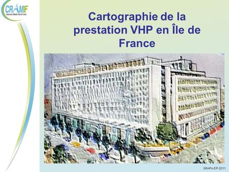 Cartographie de la prestation VHP en Île de France GRAPA-DP-2011.