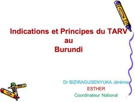 Indications et Principes du TARV au Burundi