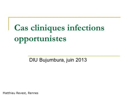 Cas cliniques infections opportunistes