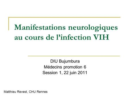 Manifestations neurologiques au cours de l'infection VIH