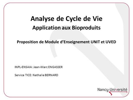 Analyse de Cycle de Vie Application aux Bioproduits