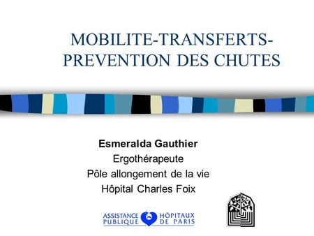 MOBILITE-TRANSFERTS-PREVENTION DES CHUTES